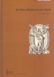 Le livre reforme au xvi eme siecle - Intérieur - Format classique