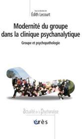 Modernité du groupe dans la clinique psychiatrique - Couverture - Format classique