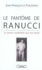 Le fantôme de ranucci ; ce jeune condamné qu me hante - Intérieur - Format classique