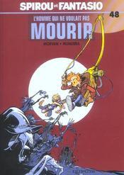 Les aventures de Spirou et Fantasio T.48 ; l'homme qui ne voulait pas mourir - Intérieur - Format classique