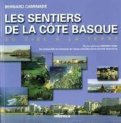Les sentiers de la Côte Basque ; du ciel a la terre - Couverture - Format classique