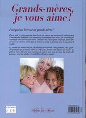 Grands-mères, je vous aime ! ; hymne aux grands-mères - 4ème de couverture - Format classique
