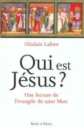 Qui est jesus ? une lecture spirituelle de l'evangile selon saint marc - Couverture - Format classique