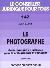 Le photographe. guide pratique et juridique pour le professionnel et l'amateur - Intérieur - Format classique