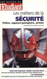 Les métiers de la police et de la sécurité (sapeur-pompier, armée, sécurité) - Couverture - Format classique