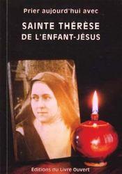 Prier aujourd'hui avec sainte therese de l' enfant-jesus - Intérieur - Format classique