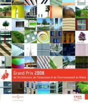 Grand prix 2008 de l'architecture, de l'urbnanisme et de l'environnement du Rhône - Couverture - Format classique