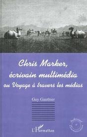 Chris Marker, écrivain multimédia ou voyage à travers les médias - Intérieur - Format classique