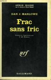 Frac Sans Fric. Collection : Serie Noire N° 1151 - Couverture - Format classique
