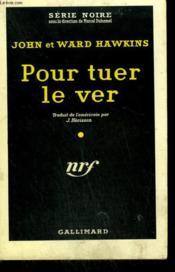 Pour Tuer Le Ver. ( Death Watch ). Collection : Serie Noire N° 516 - Couverture - Format classique