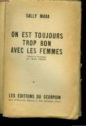 On Est Toujours Trop Bon Avec Les Femmes - Couverture - Format classique