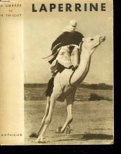 Laperrine. La Plus Belle Amitie Saharienne Du Pere De Foucauld. - Couverture - Format classique