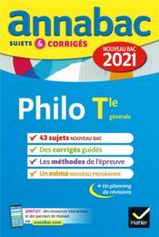 Annabac sujets & corrigés ; philosophie ; terminale générale (édition 2021) - Couverture - Format classique