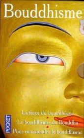 Coffret Bouddhisme ; La Force Du Bouddhisme, Le Bouddhisme Du Bouddha, Pour Comprendre Le Bouddhisme - Couverture - Format classique