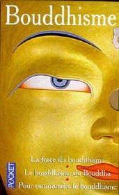 Coffret Bouddhisme ; La Force Du Bouddhisme, Le Bouddhisme Du Bouddha, Pour Comprendre Le Bouddhisme - Intérieur - Format classique