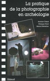 La pratique de la photographie en archeologie - Intérieur - Format classique
