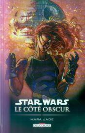 Star Wars - le côté obscur t.6 ; Mara Jade - Intérieur - Format classique