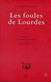 Les Foules De Lourdes - Couverture - Format classique