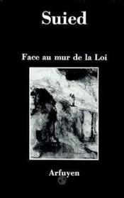 Face Au Mur De La Loi - Couverture - Format classique