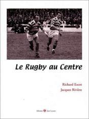 Le rugby au centre - Couverture - Format classique