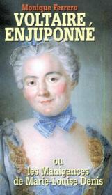 Voltaire enjuponné ou les manigances de Mme Denis - Couverture - Format classique