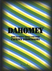 Dahomey, roix et dieux ; ciprien tokoudagba - Intérieur - Format classique