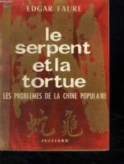 Le Serpent Et La Tortue. Les Problemes De La Chine Populaire. - Couverture - Format classique