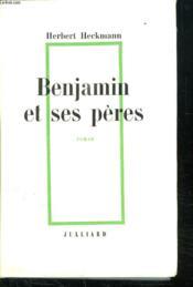 Benjamin Et Ses Peres. - Couverture - Format classique