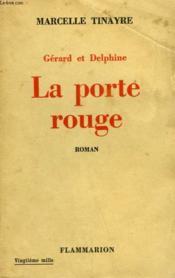 Gerard Et Delphine. La Porte Rouge. - Couverture - Format classique