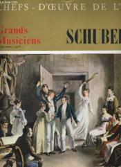 Chefs D'Oeuvres De L'Art N°38 - Grands Musiciens - Schubert (Ii) - Couverture - Format classique