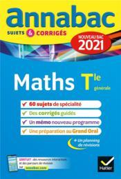 Annabac sujets & corrigés ; maths ; terminale générale (édition 2021) - Couverture - Format classique