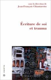 Écriture de soi et traumatisme - Couverture - Format classique