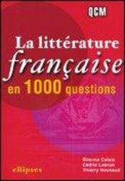 La Litterature Francaise En 1000 Questions Qcm - Intérieur - Format classique