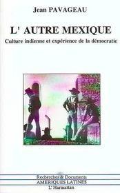 L'Autre Mexique ; Culture Indienne Et Experience De La Democratie - Intérieur - Format classique