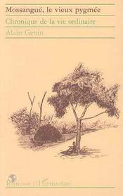 Mossangue, le vieux pygmée ; chronique de la vie ordinaire - Intérieur - Format classique