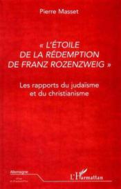 L'Etoile De La Redemption De Franz Rozenzweig ; Les Rapports Du Judaisme Et Du Christianisme - Couverture - Format classique