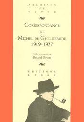 Correspondance de Michel de Ghelderode t.1 ; 1919-1927 - Intérieur - Format classique