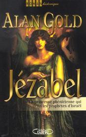 Jezabel La Pricesse Phenicienne Qui Defia Les Prophetes D'Israel - Intérieur - Format classique