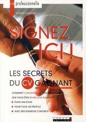 Signez ici ! les secrets du cv gagnant - Intérieur - Format classique