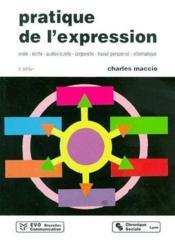 Pratique de l'expression orale, ecrite, audiovisuelle, corporelle, travail personnel, informatique - Couverture - Format classique