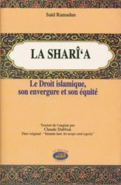 La sharî'a ; le droit islamique, son envergure et son équité - Couverture - Format classique