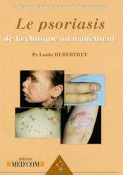 Le Psoriasis ; De La Clinique Au Traitement - Couverture - Format classique