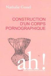 Construction d'un corps pornographique - Intérieur - Format classique
