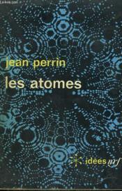 Les Atomes. Collection : Idees N° 222 - Couverture - Format classique