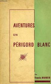 Aventures En Perigord Blanc - Couverture - Format classique