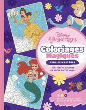 Coloriages magiques ; Disney Princesses ; cercles mystères - Couverture - Format classique
