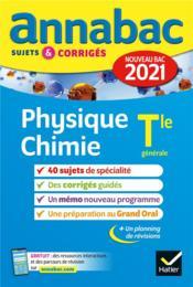 Annabac sujets & corrigés ; physique-chimie ; terminale générale (édition 2021) - Couverture - Format classique