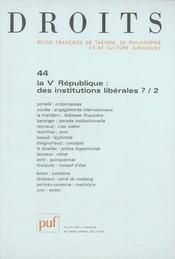REVUE DROITS N.44 ; la Ve république , des institutions libérales ? - Intérieur - Format classique