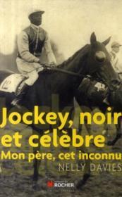 Jockey, noir et célèbre ; mon père, cet inconnu - Couverture - Format classique