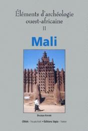 Éléments d'archéologie ouest-africaine t.2 ; Mali - Couverture - Format classique